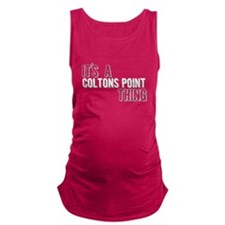 Its A Coltons Point Thing Maternity Tank Top