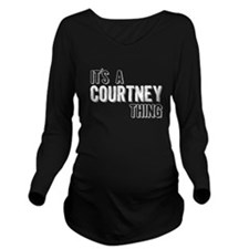 Its A Courtney Thing Long Sleeve Maternity T-Shirt