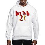 Born To Be 21 Hooded Sweatshirt