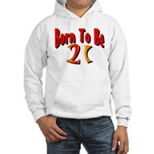 Born To Be 21 Hoodie