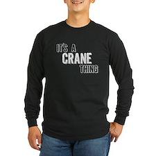 Its A Crane Thing Long Sleeve T-Shirt