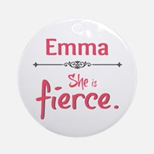 Emma is Fierce Ornament (Round)