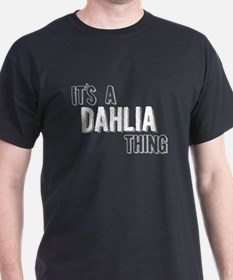 Its A Dahlia Thing T-Shirt