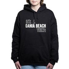 Its A Dania Beach Thing Women's Hooded Sweatshirt