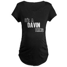 Its A Davin Thing Maternity T-Shirt