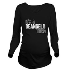Its A Deangelo Thing Long Sleeve Maternity T-Shirt
