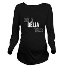 Its A Delia Thing Long Sleeve Maternity T-Shirt