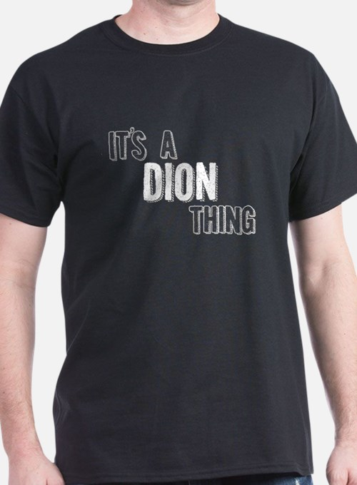 Its A Dion Thing T-Shirt