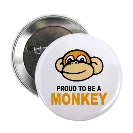 Proud To Be A Monkey Button