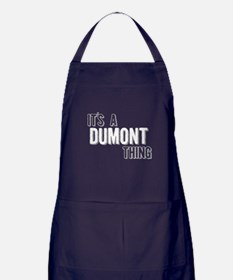 Its A Dumont Thing Apron (dark)