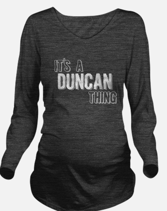 Its A Duncan Thing Long Sleeve Maternity T-Shirt