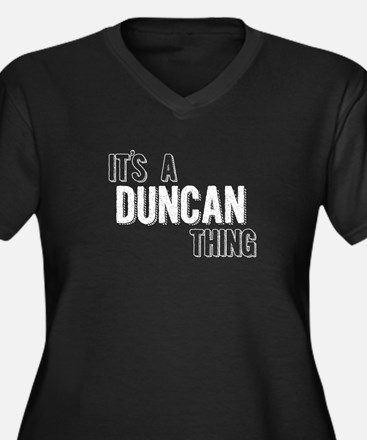 Its A Duncan Thing Plus Size T-Shirt