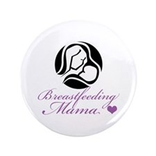 "Breastfeeding Mama 3.5"" Button"
