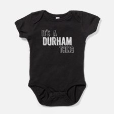 Its A Durham Thing Baby Bodysuit