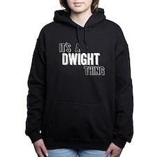 Its A Dwight Thing Women's Hooded Sweatshirt