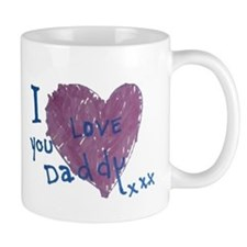 I love you daddy XXX Mugs