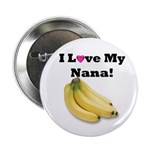 I Love Nana!! Button