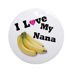 I Love Nana!! Ornament (Round)