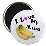 I Love Nana!! Magnet