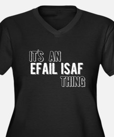 Its An Efail Isaf Thing Plus Size T-Shirt
