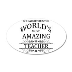 My Daughter Is The World's M 20x12 Oval Wall Decal