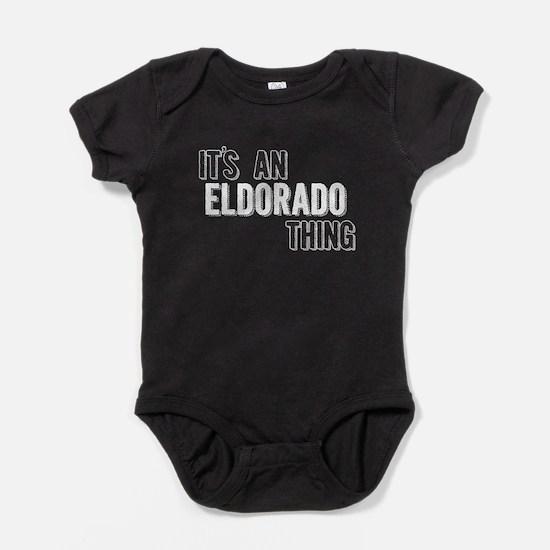 Its An Eldorado Thing Baby Bodysuit