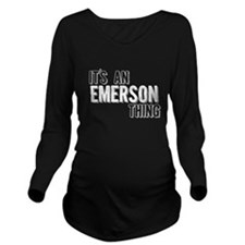 Its An Emerson Thing Long Sleeve Maternity T-Shirt