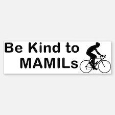 Be Kind To Mamils Bumper Bumper Bumper Sticker