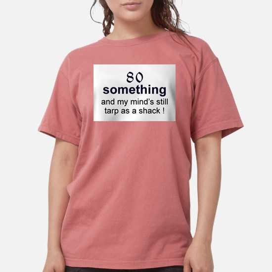 80 Something T-Shirt