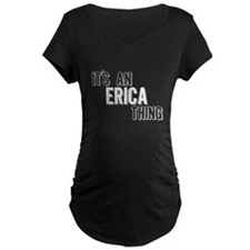 Its An Erica Thing Maternity T-Shirt