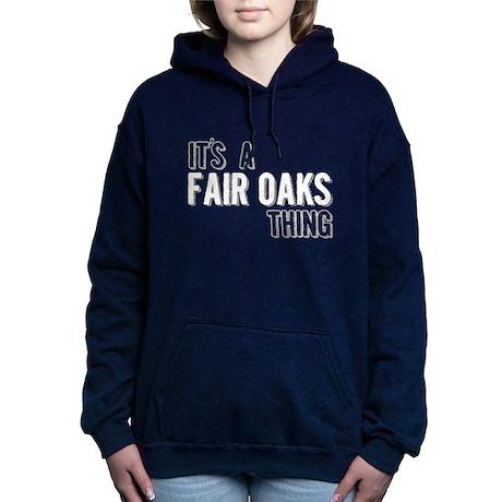 Its A Fair Oaks Thing Women's Hooded Sweatshirt