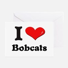 I love bobcats  Greeting Cards (Pk of 10)