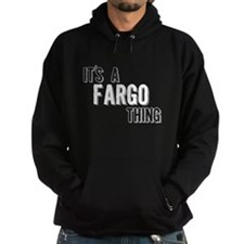 Its A Fargo Thing Hoodie