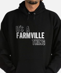 Its A Farmville Thing Hoodie