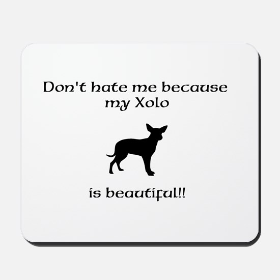 Dont hate...Xolo Mousepad