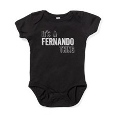 Its A Fernando Thing Baby Bodysuit