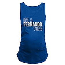 Its A Fernando Thing Maternity Tank Top