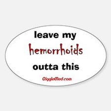 Leave Out Hemorrhoids Oval Decal