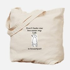 Dont hate...Lab Tote Bag