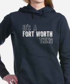 Its A Fort Worth Thing Women's Hooded Sweatshirt