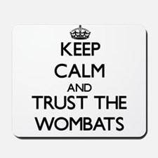 Keep calm and Trust the Wombats Mousepad