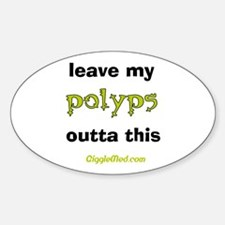 Leave Out Polyps Oval Decal
