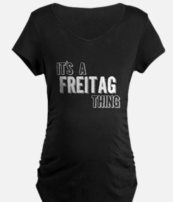 Its A Freitag Thing Maternity T-Shirt
