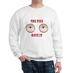 The Pies Have It Sweatshirt