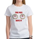 The Pies Have It Women's T-Shirt