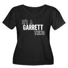 Its A Garrett Thing Plus Size T-Shirt
