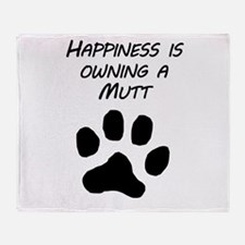Happiness Is Owning A Mutt Throw Blanket