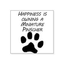 Happiness Is Owning A Miniature Pinscher Sticker