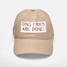 Ding Fries Are Done! Baseball Baseball Cap