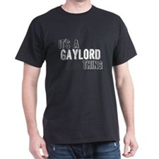 Its A Gaylord Thing T-Shirt